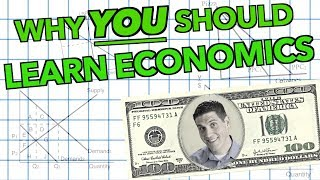 Why YOU should learn economics!