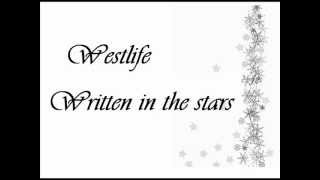 Westlife   Written in the stars lyrics