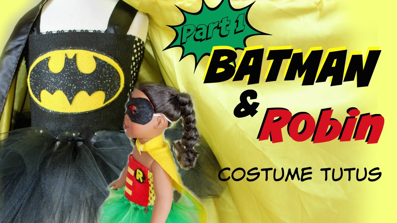 & Batman and Robin Costumes for Girls and Dolls (Part 1) - YouTube