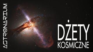 Kosmiczne dżety - Astronarium odc. 58