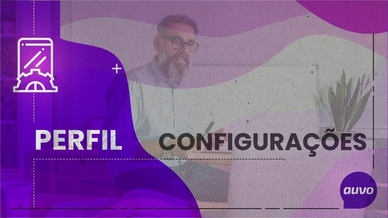 Perfil e configurações gerais: todos os dados que o Auvo pode te fornecer