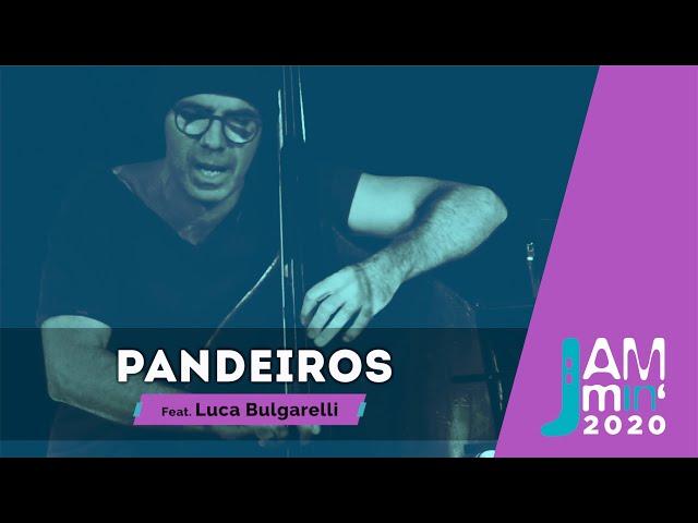 Pandeiros feat. Luca Bulgarelli | live@Alcazar Summer, Terrazza del Gianicolo | Jammin'2020