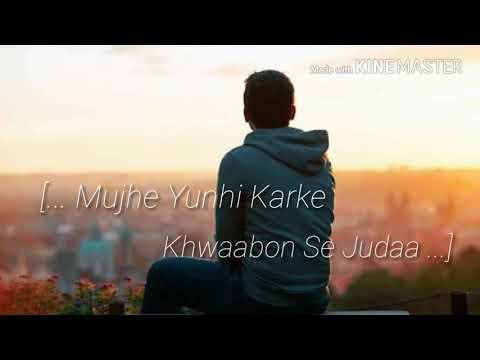 Mujhe Yunhi Karke Khwaabon Se Juda Very Sad Song Mix lyrics [ W S ]