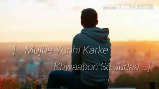 Mujhe Yunhi Karke Khwaabon Se Juda Very Sad Song Mix lyrics [ W S ]