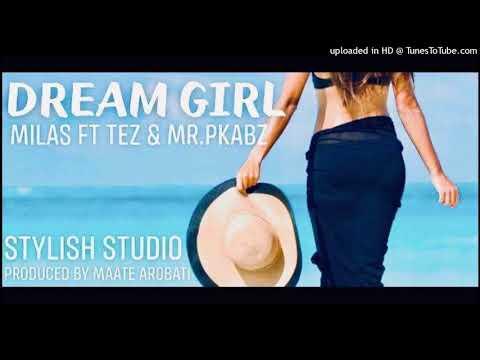 Dream Girl - Milas ft Tez & Mr Pkabz (Prod by Maate) Kiribati Music music 2018