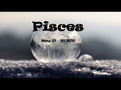 Pisces May 21-27 2018 You Were Right - They're Manipulative