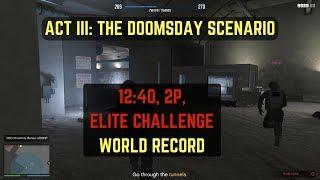 GTA Online: ACT III: The Doomsday Scenario World Record -12:40, Elite Challenge, 2P