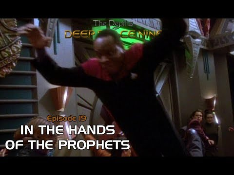 The Depths of DS9 Season 1 FINALE - IN THE HANDS OF THE PROPHETS