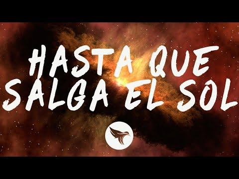 Ozuna - Hasta Que Salga El Sol (Letra / Lyrics)