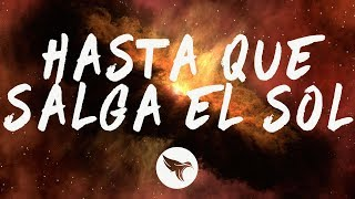 Ozuna - Hasta Que Salga El Sol (Letra / Lyrics).mp3