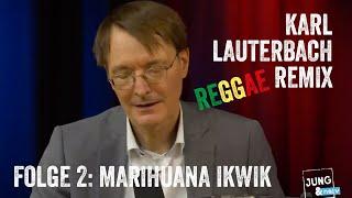 """Der """"Karl Lauterbach""""-Remix – Folge 2: MARIHUANA IKWIK – der Reggaesong"""