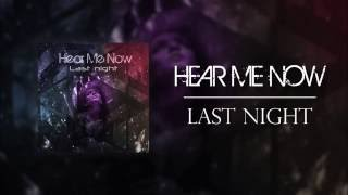 Baixar Hear Me Now! - Last Night (Debut Single 2016)
