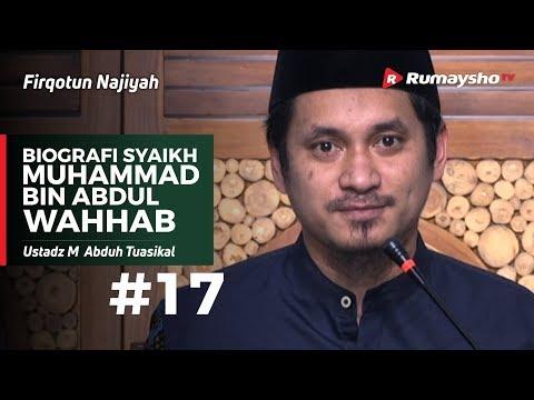 Firqotun Najiyah (17) : Biografi Syaikh Muhammad bin Abdul Wahhab - Ustadz Muhammad Abduh Tuasikal
