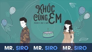 Khóc Cùng Em (Lyrics videos) | Mr. Siro x Gray x Wind