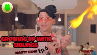 Growing up with sibling REALITY SHOW Ep.6| PatD Lucky