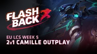 FLASHBACK // Camille Outplay (2018 EU LCS Spring Week 5)