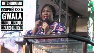 INTSHUKUMO ( Prophetess N Gwala) uNkulunkulu oma Nomuntu