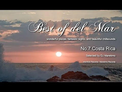 Best Of Del Mar - No.7 Costa Rica, Selected by DJ Maretimo, HD, 2014, Chillout Music