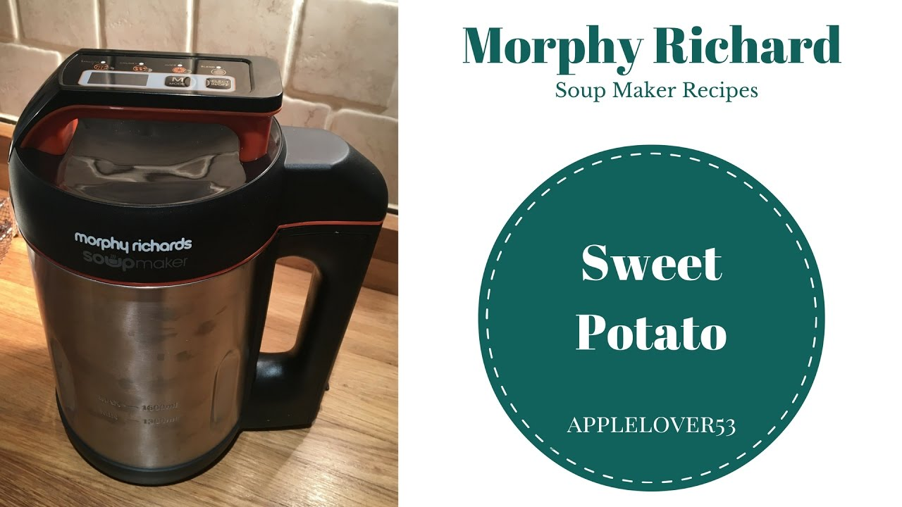 Morphy Richards Soup Maker Sweet Potato Soupsyn Free On Slimming World