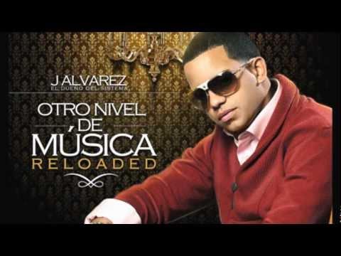 J alvarez - otro nivel de musica reloaded mix