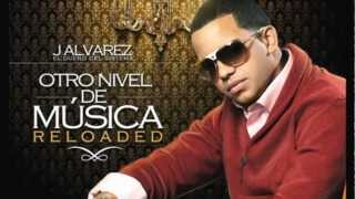 J alvarez - otro nivel de musica reloaded mix