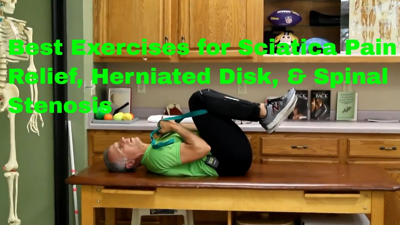 Best Exercises For Sciatica Pain Relief  Herniated Disk   U0026 Spinal Stenosis