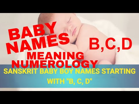 Baby Boy Names Starting With B, C, D in Sanskrit/ Hindi, Most Beautiful, Unique Names (2018)