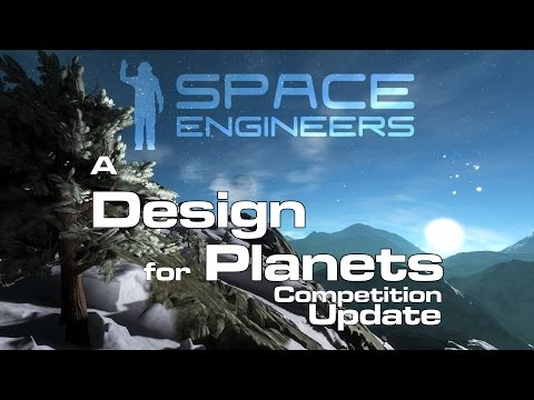 Space Engineers - Competition Update & Info - 'A Design for Planets'