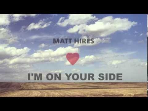 Matt Hires - I'm On Your Side (Acoustic Version)