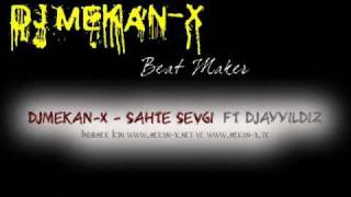 DJAyyildiz Ft. Mekan-x - Sahte Sevgi (www.mekan-x.tk)