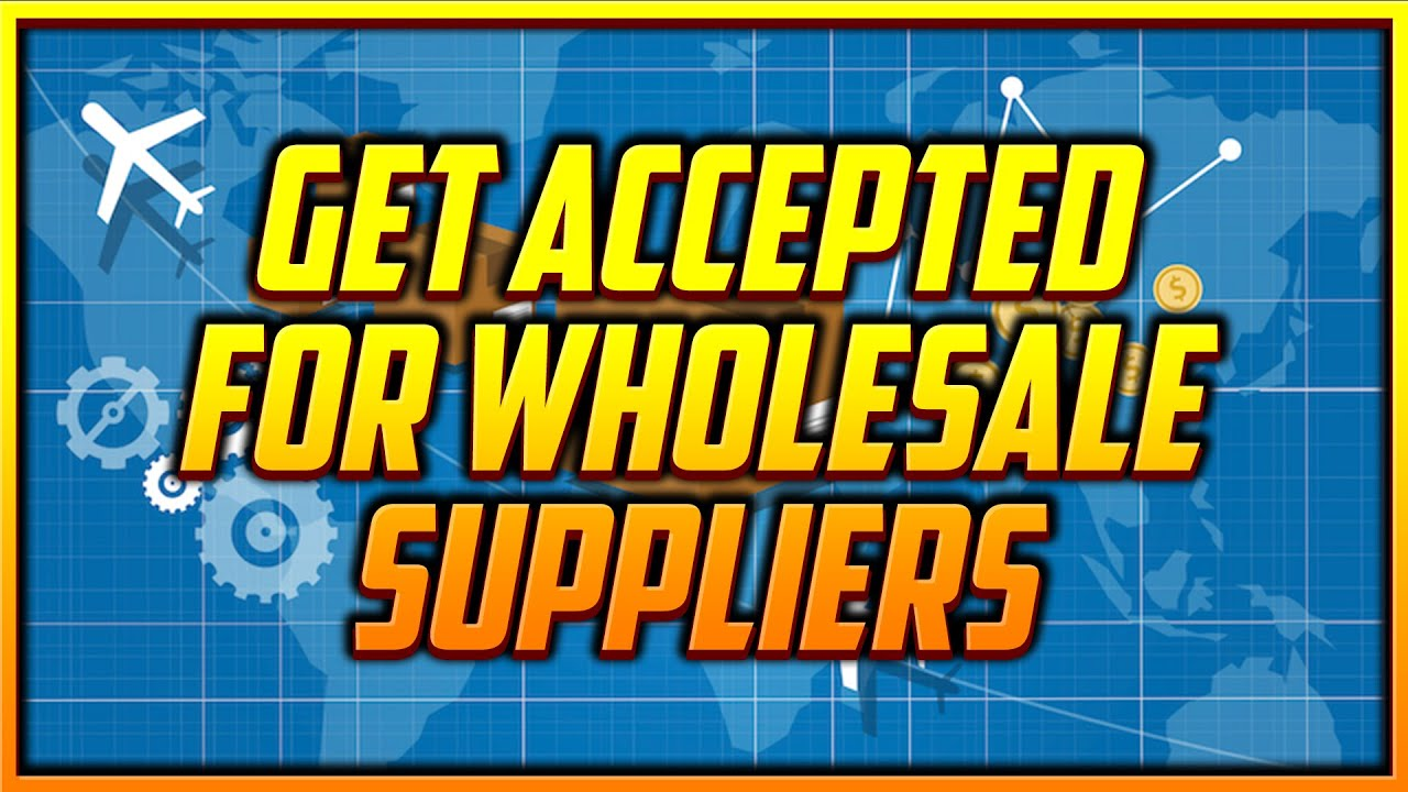 Tips on Getting Accepted by New Wholesale Suppliers Seamlessly