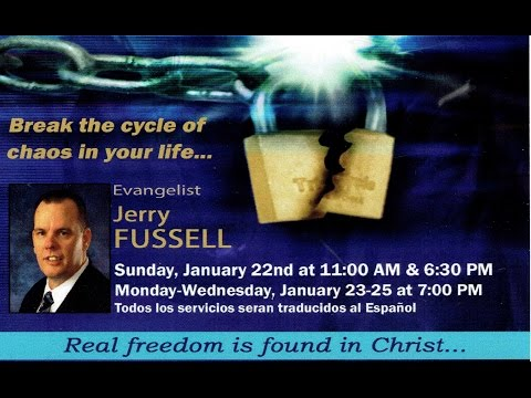 Evangelist Jerry Fussell Revival 01222017 PM - The Door Christian Fellowship El Paso Texas