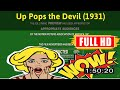 [ [THE OLD M0V1E!] ] No.68 @Up Pops the Devil (1931) #The3269purrz