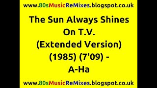 The Sun Always Shines On T.V. (Extended Version) - A-Ha | 80s Dance Music | 80s Club Mixes | 80s Pop