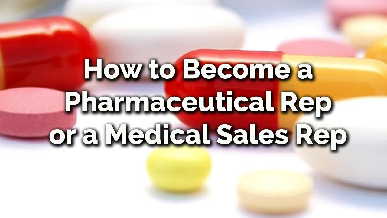 How To Become A Pharmaceutical Rep Or A Medical Sales Rep   YouTube