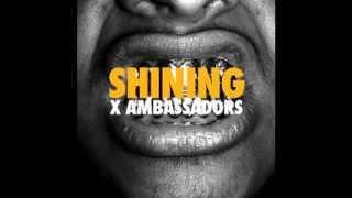 X Ambassadors - Shining