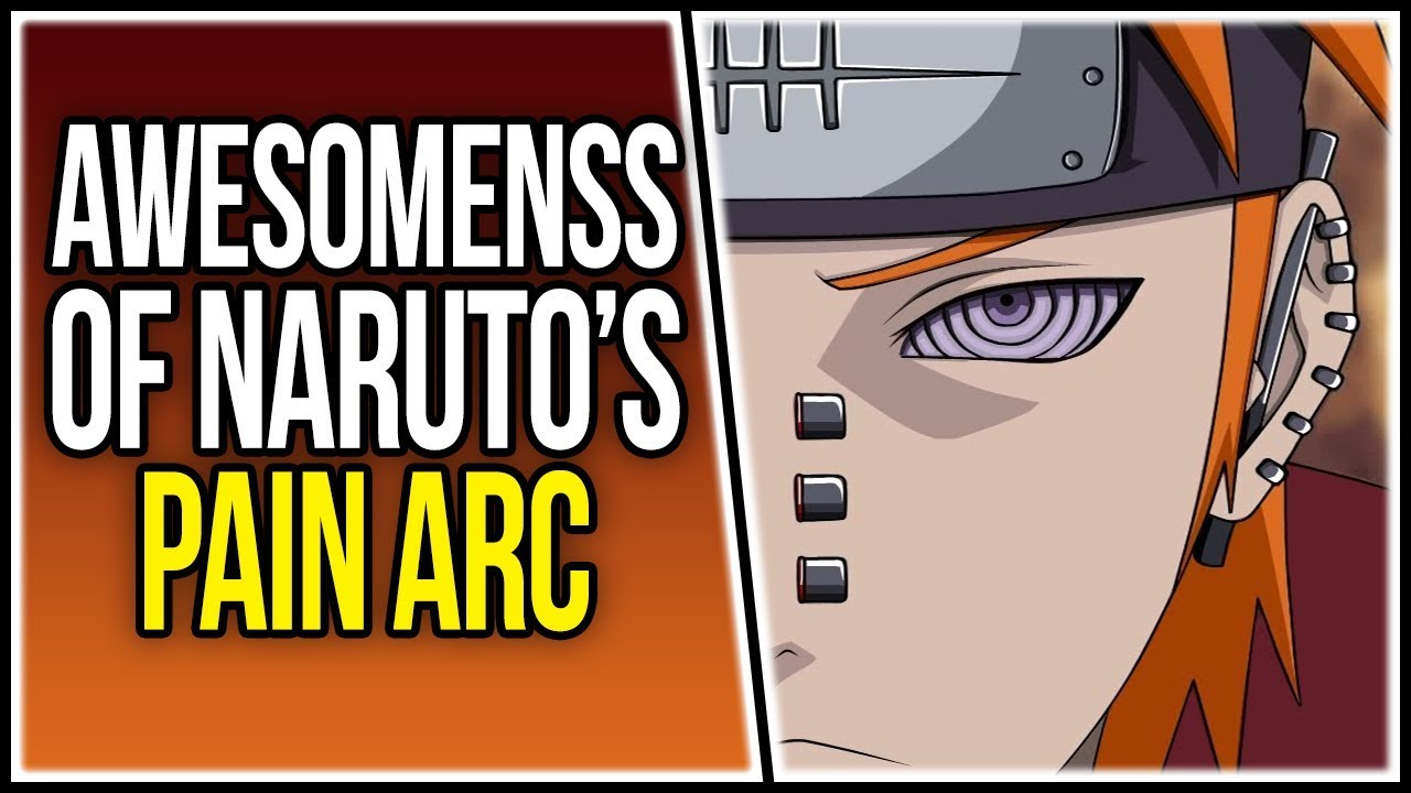 The Ridiculous Hype And Delivery Of The Pain Arc Naruto Shippuden