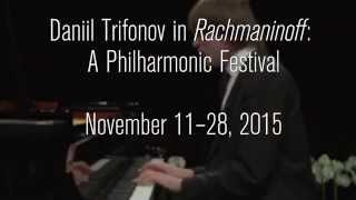 Daniil Trifonov in Rachmaninoff: A Philharmonic Festival