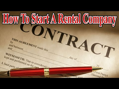 You Need A CONTRACT - Start A Rental Company