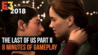 The Last Of Us Part II E3 2018 gameplay presentation