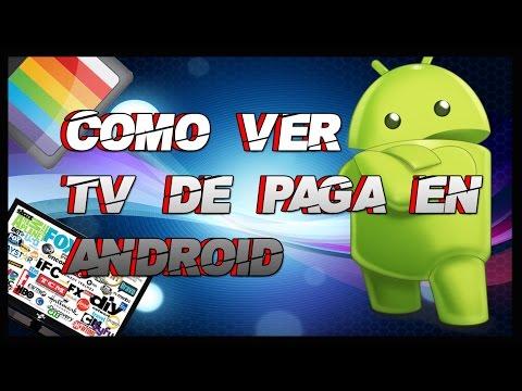 Como Ver Tv De Paga En Android