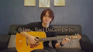 Download SUCI DALAM DEBU   IKLIM - Anwar Amzah (fingerstyle cover) LIRIK
