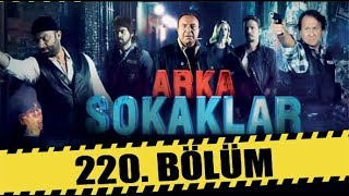 ARKA SOKAKLAR 220. BÖLÜM  FULL HD