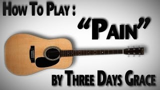 "How To Play ""Pain"" by Three Days Grace"