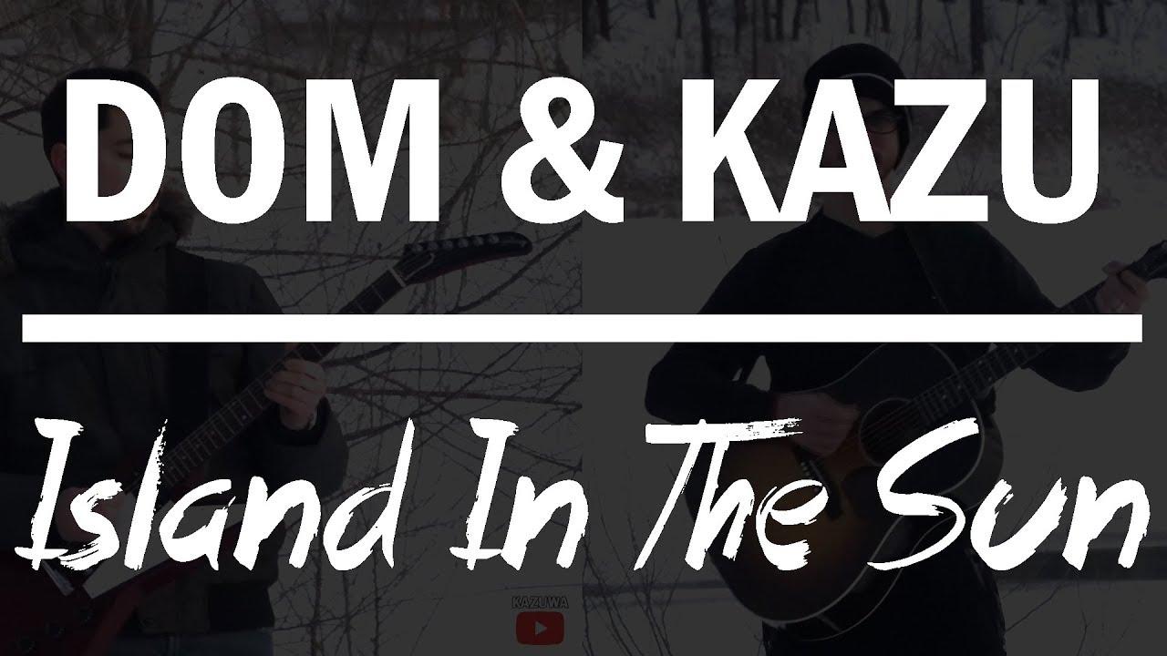 Dom & Kazu - Island In The Sun (Weezer Cover)