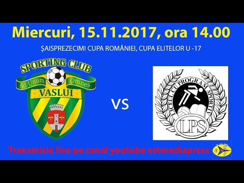 CS SPORTING JUNIORUL VASLUI  vs LPS FOCȘANI