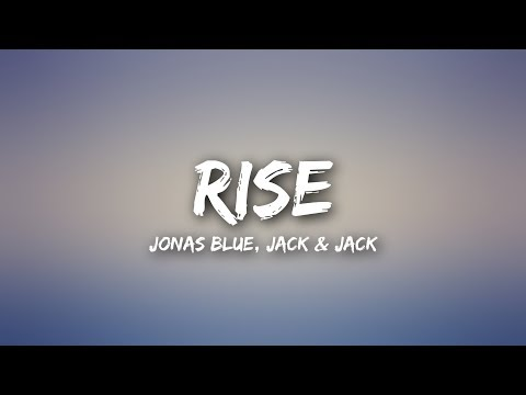 Jonas Blue  Rise Lyrics ft Jack & Jack