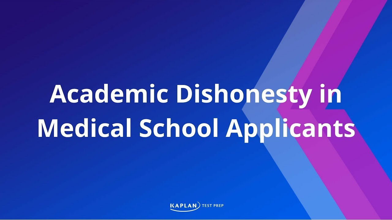 Medical School Application: Academic Dishonesty in Medical School  Applicants | Kaplan MCAT Prep
