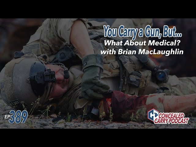 Ep389: You Carry a Gun, But What About Medical?