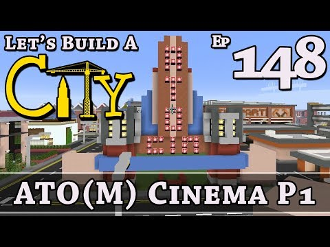 How To Build A City :: Minecraft :: ATO(M) Cinema P1 :: E148
